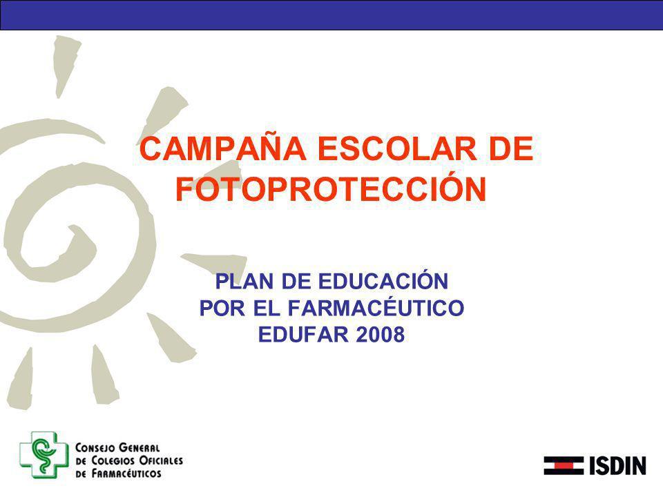 CAMPAÑA ESCOLAR DE FOTOPROTECCIÓN PLAN DE EDUCACIÓN POR EL FARMACÉUTICO EDUFAR 2008