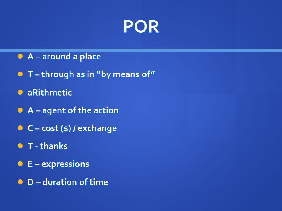P – purpose, in order to do something Hacemos la tarea para aprender español.