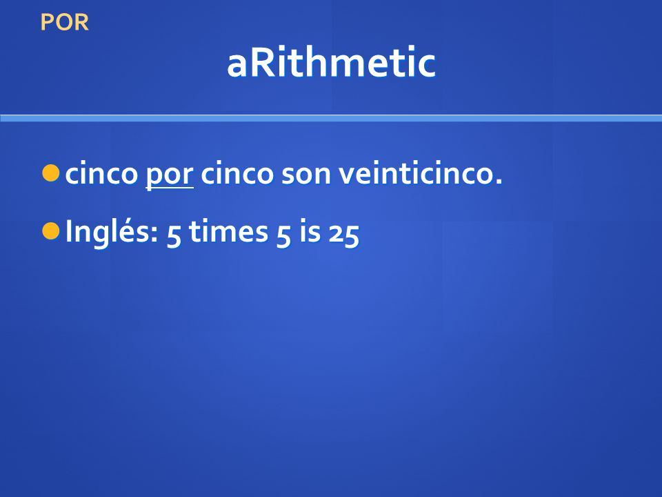 aRithmetic cinco por cinco son veinticinco. cinco por cinco son veinticinco.