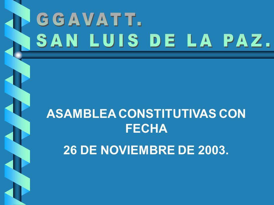 ASAMBLEA CONSTITUTIVAS CON FECHA 26 DE NOVIEMBRE DE 2003.