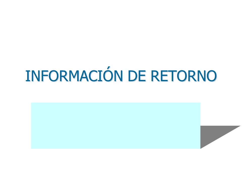 INFORMACIÓN DE RETORNO