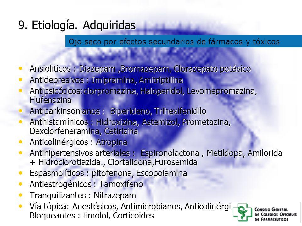 9. Etiología. Adquiridas Ansiol í ticos : Diazepam,Bromazepam, Clorazepato pot á sico Ansiol í ticos : Diazepam,Bromazepam, Clorazepato pot á sico Ant