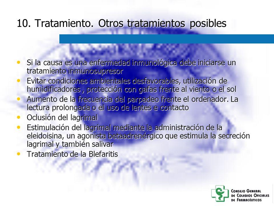 10. Tratamiento. Otros tratamientos posibles Si la causa es una enfermedad inmunol ó gica debe iniciarse un tratamiento inmunosupresor Si la causa es