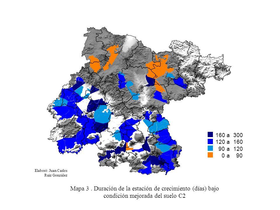 160 to a 300 120 to a 160 90 to a 120 0 0 0 0 0 0 0 0 0 to a 90 Elaboró: Juan Carlos Ruiz González Mapa 3. Duración de la estación de crecimiento (día