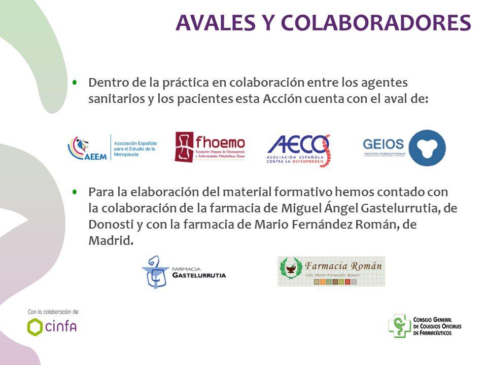 AVALES Y COLABORADORES Dentro de la práctica en colaboración entre los agentes sanitarios y los pacientes esta Acción cuenta con el aval de: Para la e