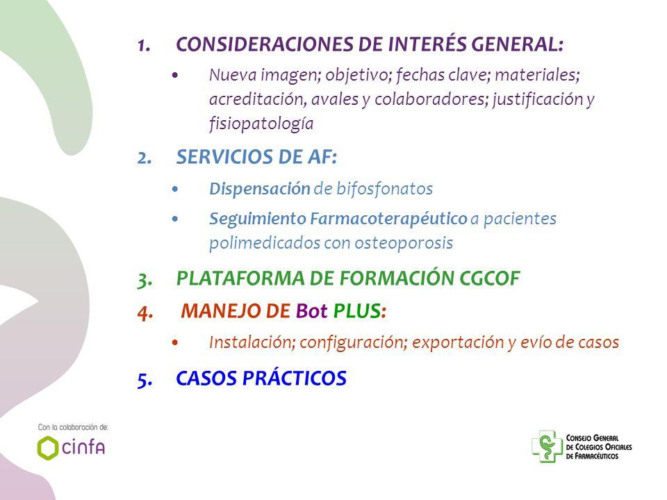 1.CONSIDERACIONES DE INTERÉS GENERAL: Nueva imagen; objetivo; fechas clave; materiales; acreditación, avales y colaboradores; justificación y fisiopat