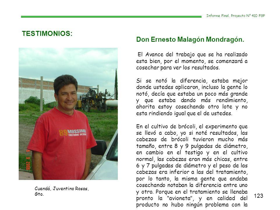 123 TESTIMONIOS: Informe Final, Proyecto N° 410 FGP Don Ernesto Malagón Mondragón. El Avance del trabajo que se ha realizado esta bien, por el momento