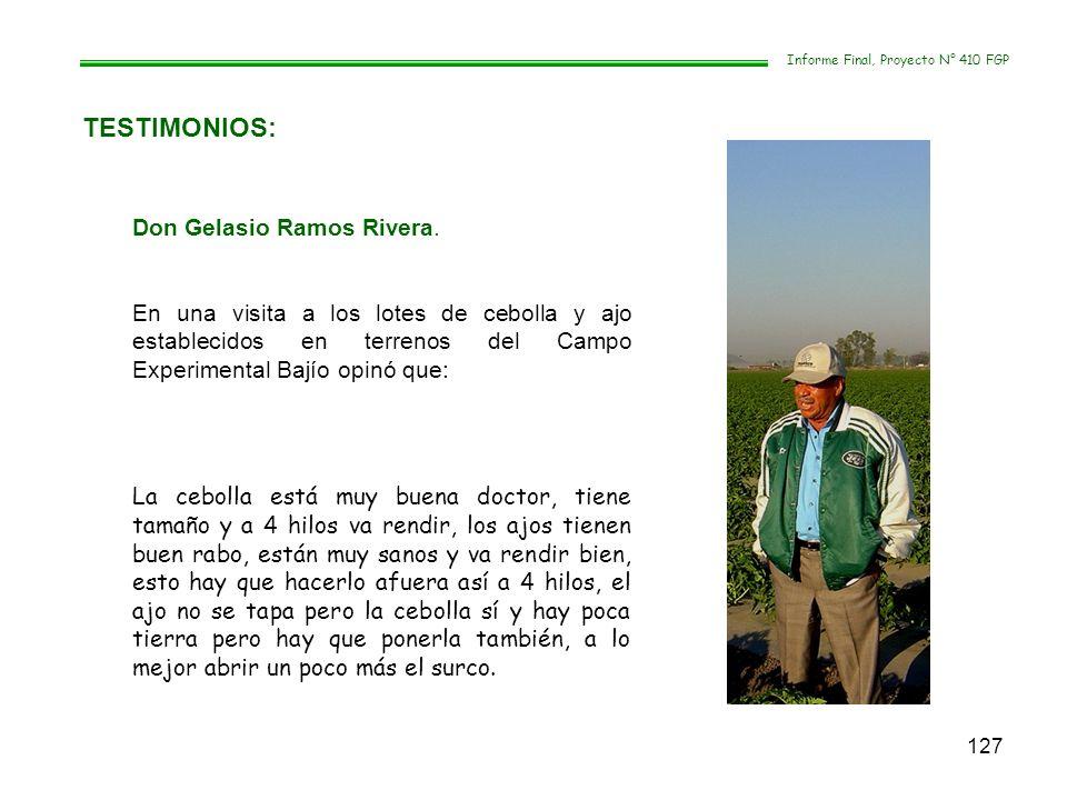 127 TESTIMONIOS: Informe Final, Proyecto N° 410 FGP Don Gelasio Ramos Rivera. En una visita a los lotes de cebolla y ajo establecidos en terrenos del