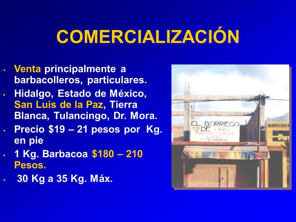 COMERCIALIZACIÓN Venta principalmente a barbacolleros, particulares.