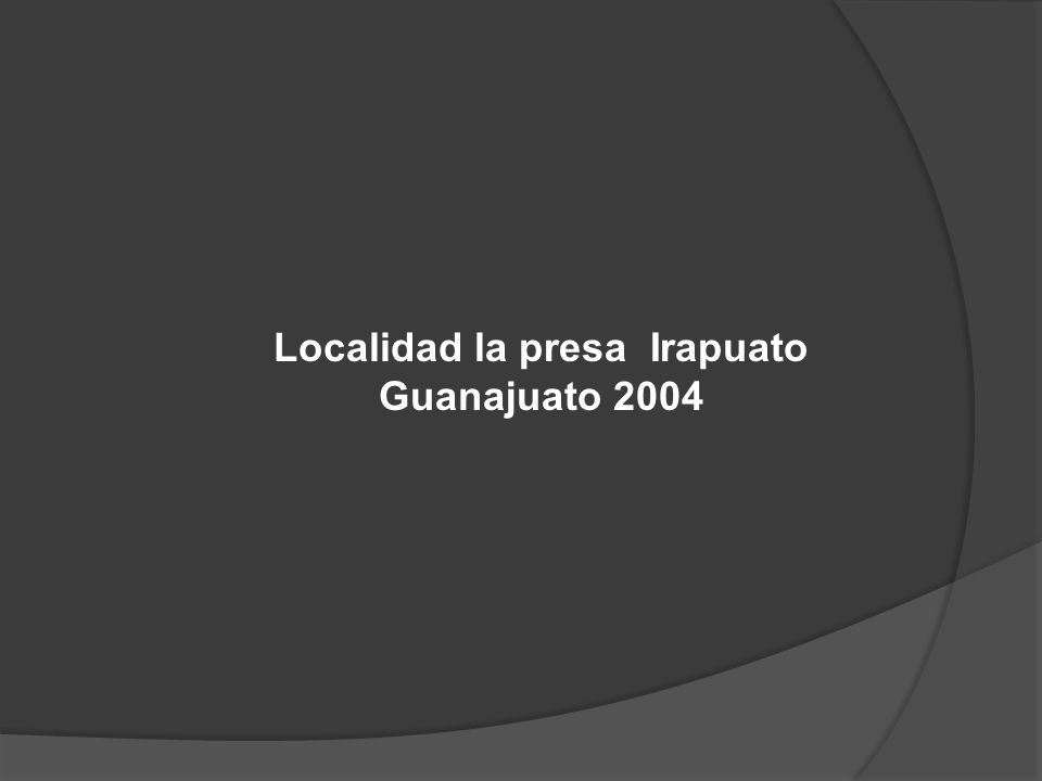 Localidad la presa Irapuato Guanajuato 2004