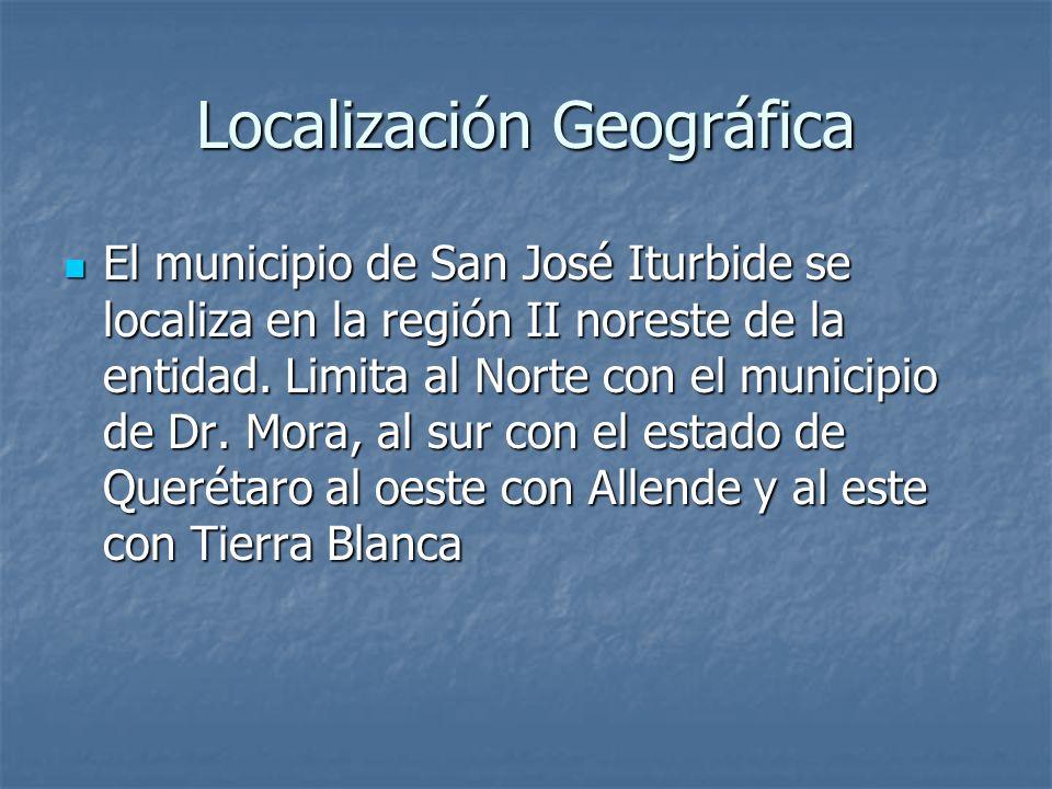 Localización Geográfica El municipio de San José Iturbide se localiza en la región II noreste de la entidad. Limita al Norte con el municipio de Dr. M