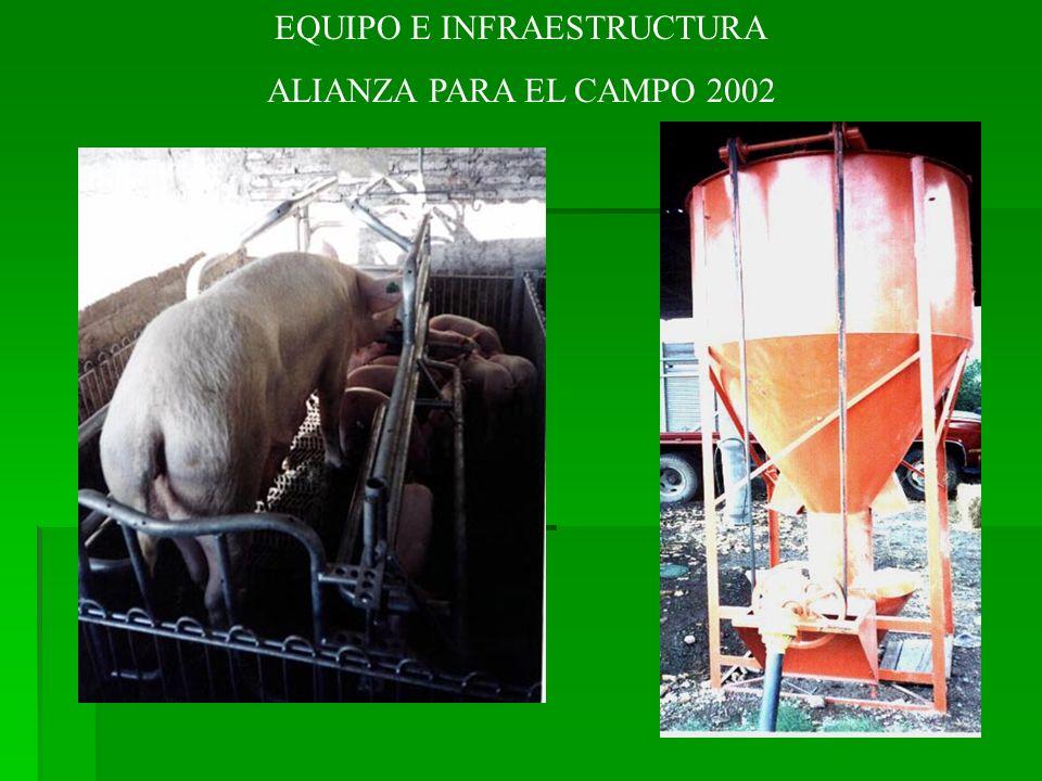 EQUIPO E INFRAESTRUCTURA ALIANZA PARA EL CAMPO 2002