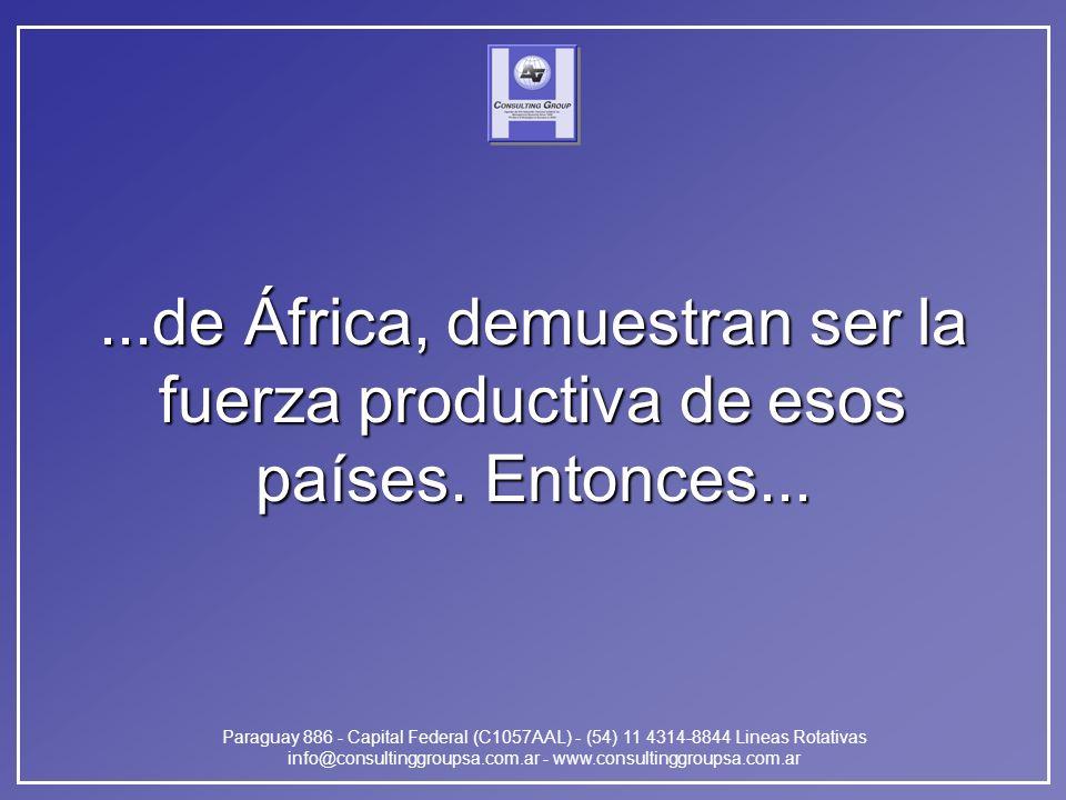Paraguay 886 - Capital Federal (C1057AAL) - (54) 11 4314-8844 Lineas Rotativas info@consultinggroupsa.com.ar - www.consultinggroupsa.com.ar...de Áfric