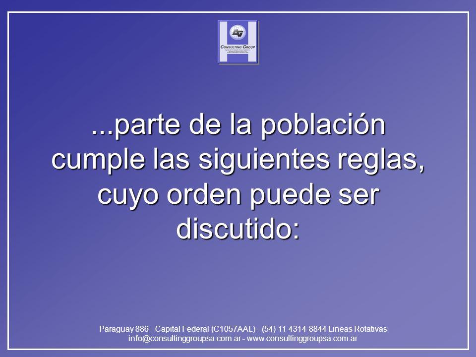 Paraguay 886 - Capital Federal (C1057AAL) - (54) 11 4314-8844 Lineas Rotativas info@consultinggroupsa.com.ar - www.consultinggroupsa.com.ar...parte de la población cumple las siguientes reglas, cuyo orden puede ser discutido:
