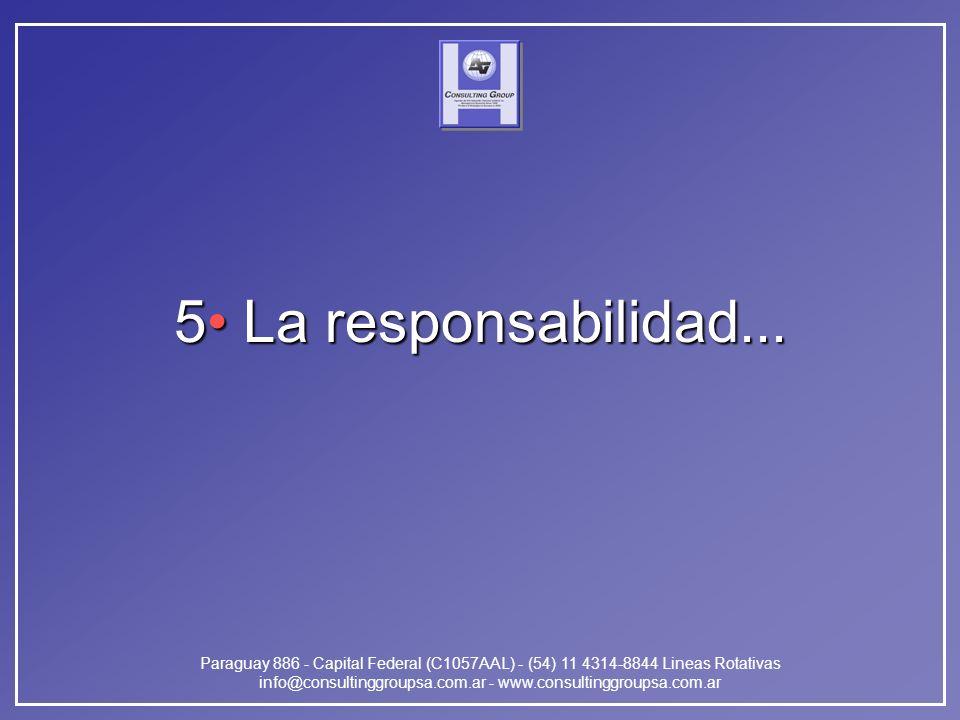 Paraguay 886 - Capital Federal (C1057AAL) - (54) 11 4314-8844 Lineas Rotativas info@consultinggroupsa.com.ar - www.consultinggroupsa.com.ar 5 La respo