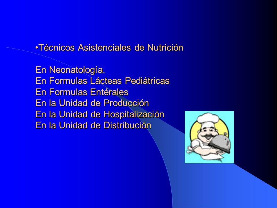 Técnicos Asistenciales de Nutrición En Neonatología.