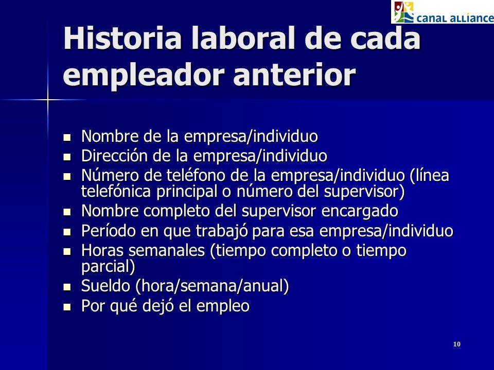 10 Historia laboral de cada empleador anterior Nombre de la empresa/individuo Nombre de la empresa/individuo Dirección de la empresa/individuo Direcci