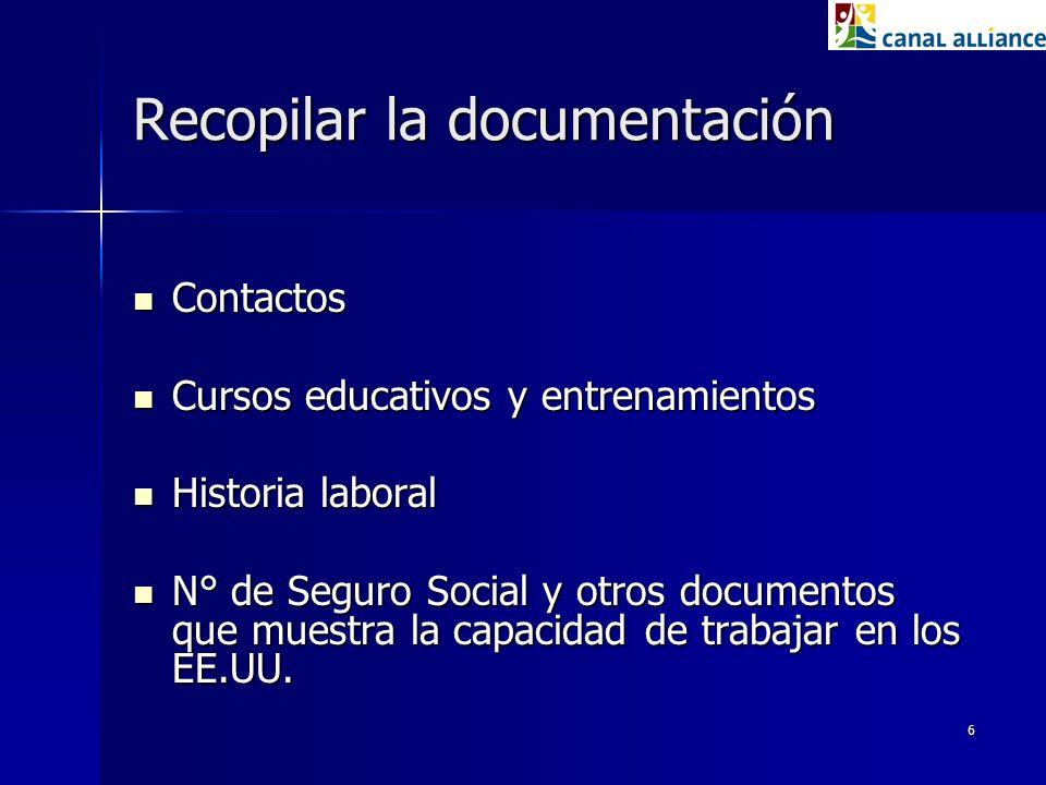 6 Recopilar la documentación Contactos Contactos Cursos educativos y entrenamientos Cursos educativos y entrenamientos Historia laboral Historia labor