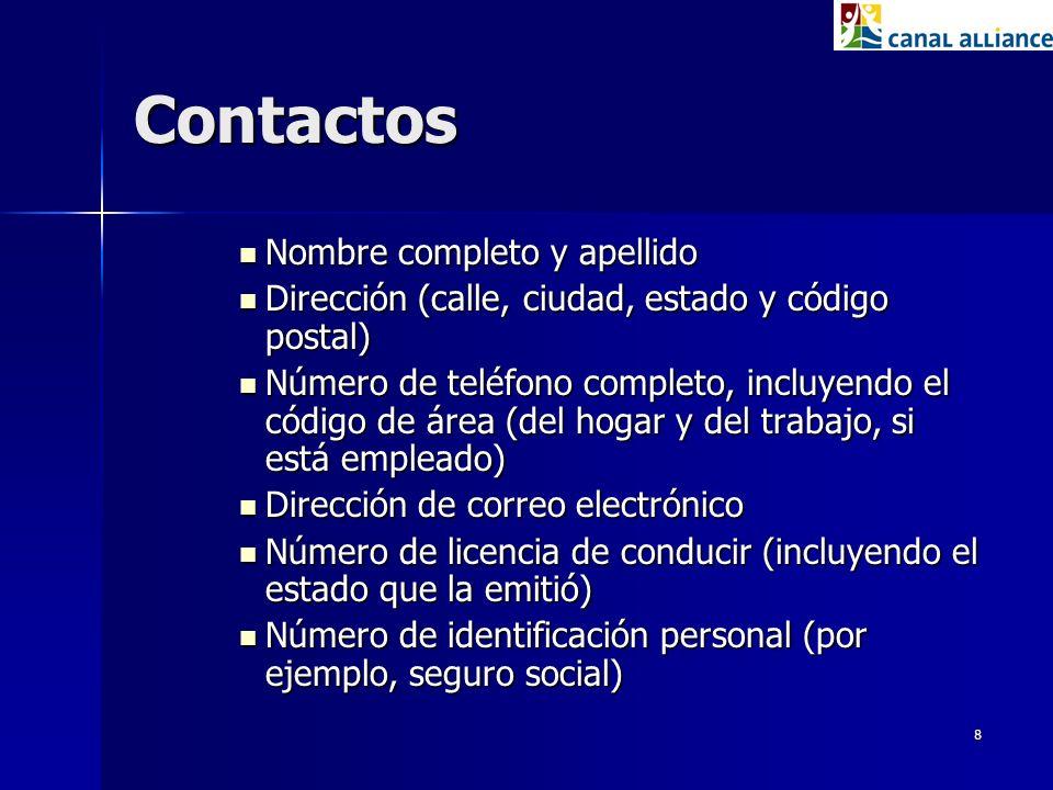 8 Contactos Nombre completo y apellido Nombre completo y apellido Dirección (calle, ciudad, estado y código postal) Dirección (calle, ciudad, estado y