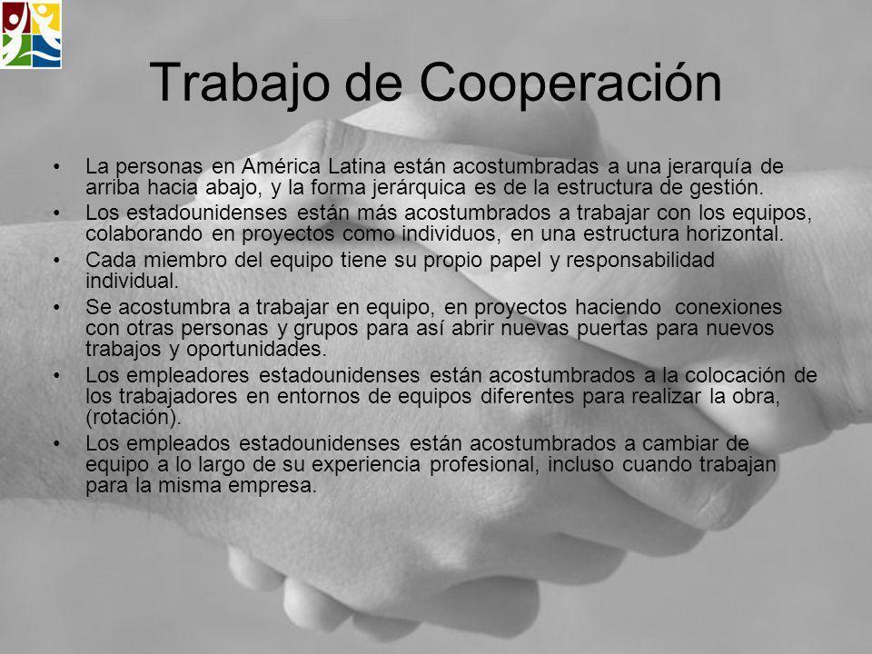 Trabajo de Cooperación La personas en América Latina están acostumbradas a una jerarquía de arriba hacia abajo, y la forma jerárquica es de la estruct