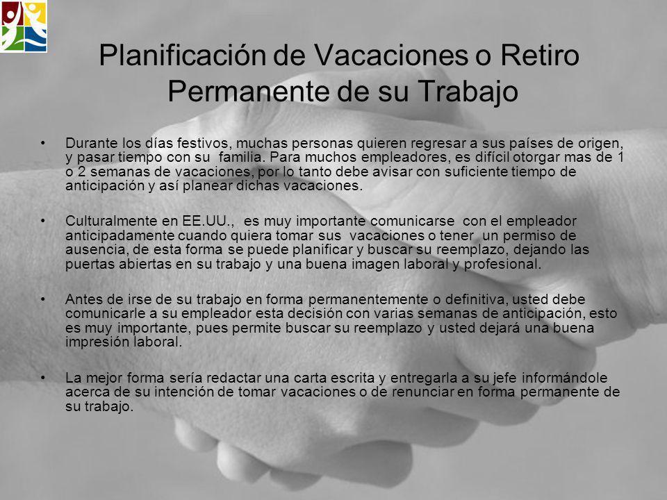 Planificación de Vacaciones o Retiro Permanente de su Trabajo Durante los días festivos, muchas personas quieren regresar a sus países de origen, y pa