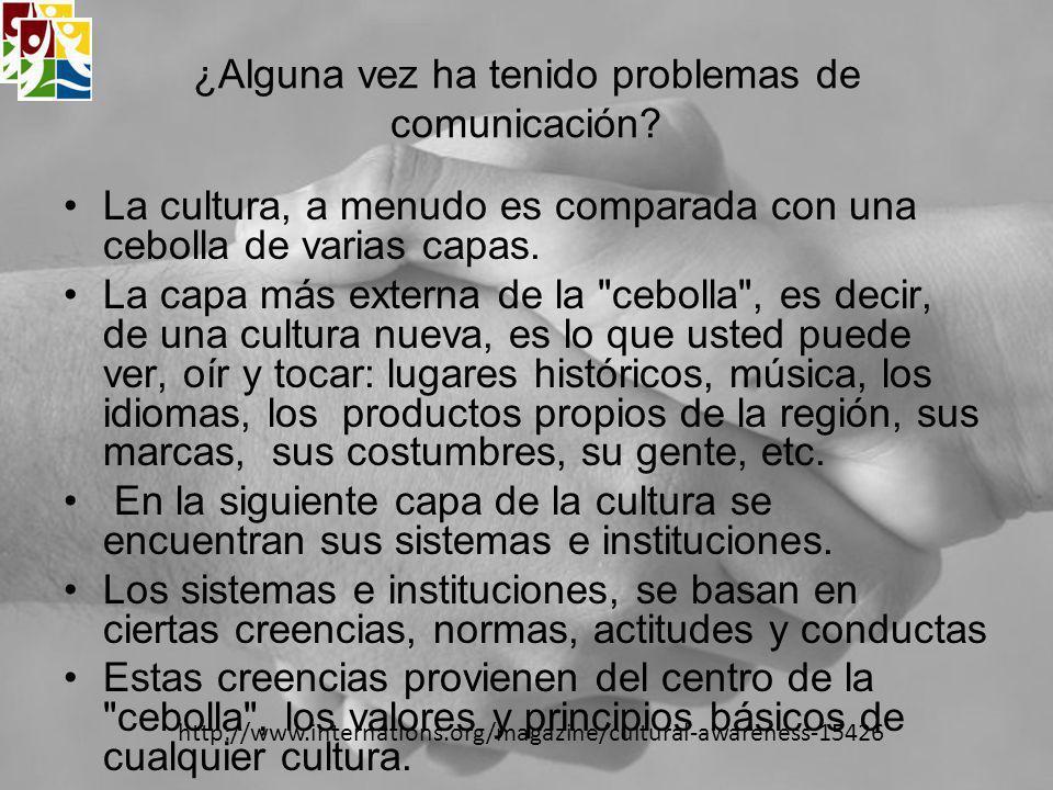 ¿Alguna vez ha tenido problemas de comunicación? La cultura, a menudo es comparada con una cebolla de varias capas. La capa más externa de la