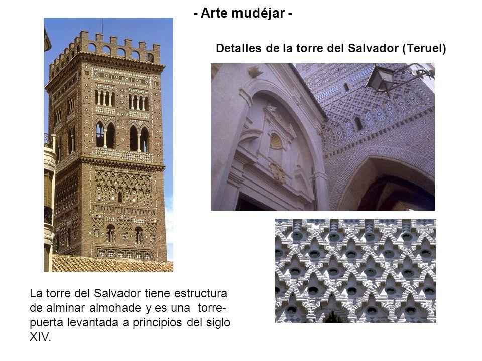 Detalles de la torre del Salvador (Teruel) La torre del Salvador tiene estructura de alminar almohade y es una torre- puerta levantada a principios de