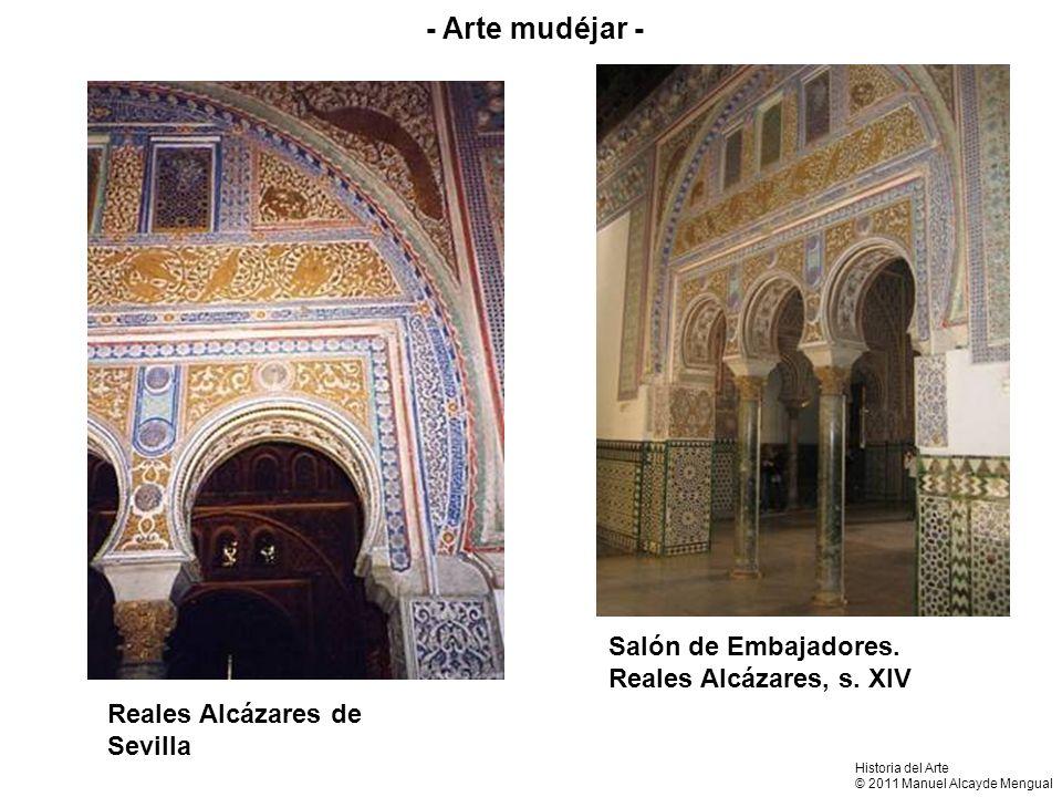 Salón de Embajadores. Reales Alcázares, s. XIV Reales Alcázares de Sevilla - Arte mudéjar - Historia del Arte © 2011 Manuel Alcayde Mengual