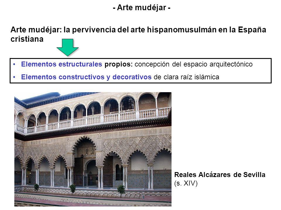 Elementos estructurales propios: concepción del espacio arquitectónico Elementos constructivos y decorativos de clara raíz islámica Reales Alcázares d