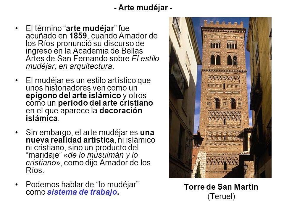 El término arte mudéjar fue acuñado en 1859, cuando Amador de los Ríos pronunció su discurso de ingreso en la Academia de Bellas Artes de San Fernando