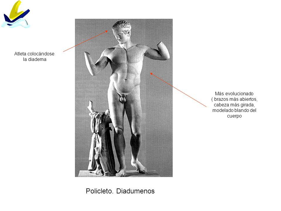 Policleto. Diadumenos Más evolucionado ( brazos más abiertos, cabeza más girada, modelado blando del cuerpo Atleta colocándose la diadema