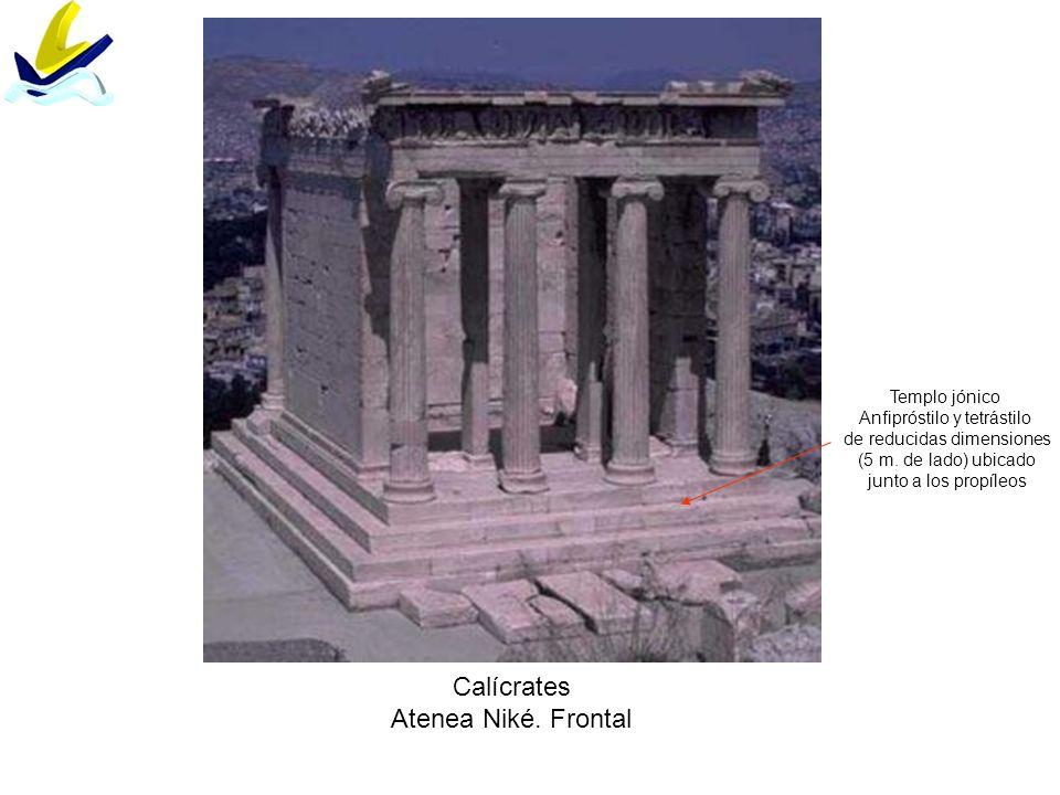 Calícrates Atenea Niké. Frontal Templo jónico Anfipróstilo y tetrástilo de reducidas dimensiones (5 m. de lado) ubicado junto a los propíleos