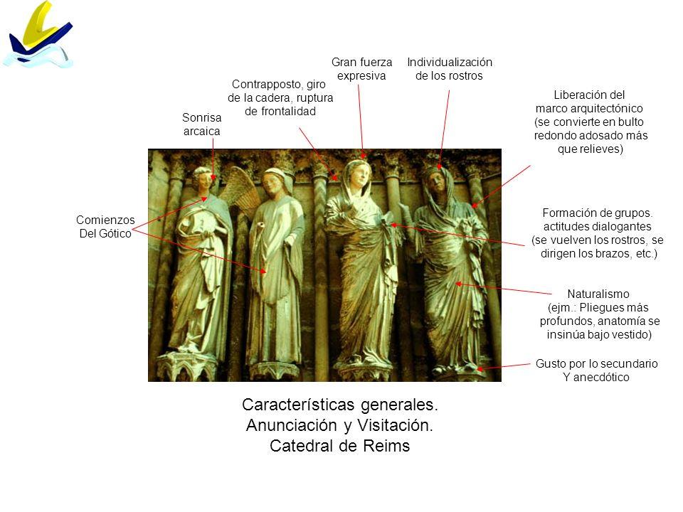 Características generales. Anunciación y Visitación. Catedral de Reims Gran fuerza expresiva Individualización de los rostros Liberación del marco arq