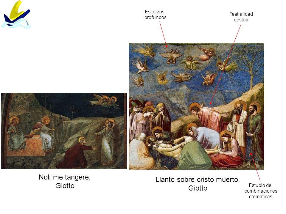 Noli me tangere. Giotto Llanto sobre cristo muerto. Giotto Escorzos profundos Estudio de combinaciones cromáticas Teatralidad gestual