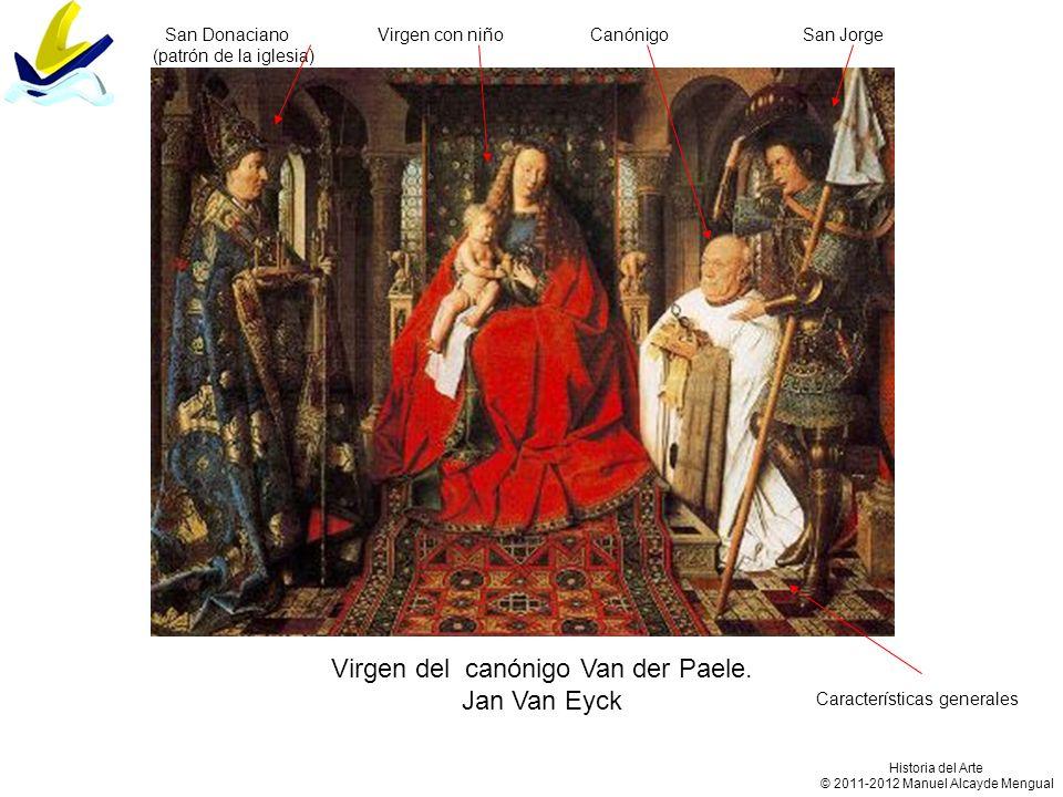 Virgen del canónigo Van der Paele. Jan Van Eyck Características generales San DonacianoVirgen con niñoCanónigoSan Jorge (patrón de la iglesia) Histori