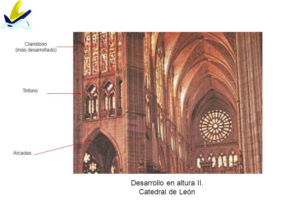 Desarrollo en altura II. Catedral de León Arcadas Triforio Claristorio (más desarrollado)