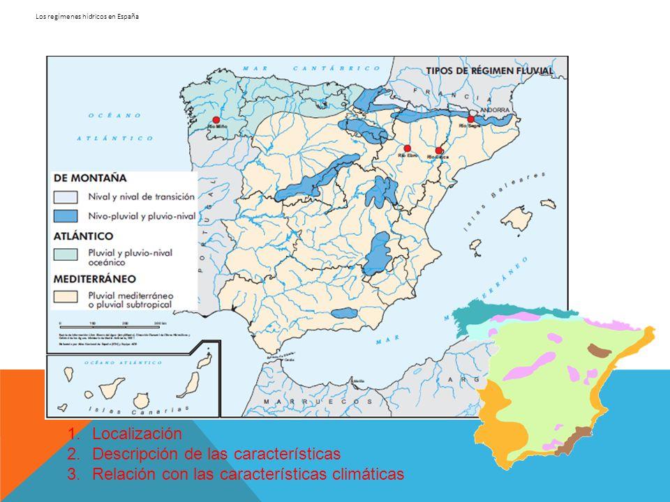 Los regímenes hídricos en España El régimen NIVAL: ríos de alta montaña que nacen a más de 2.500 m.