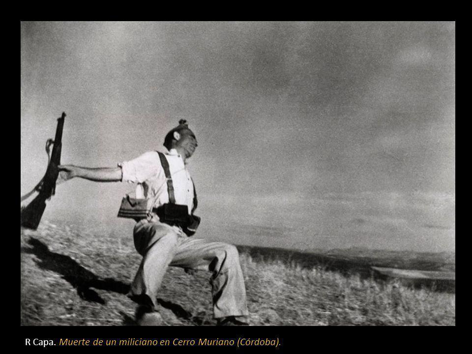 En el frente: Cerro Muriano (Córdoba) En este escenario tomó Capa la foto más conocida de la guerra civil. El miliciano de la izquierda, será el que l