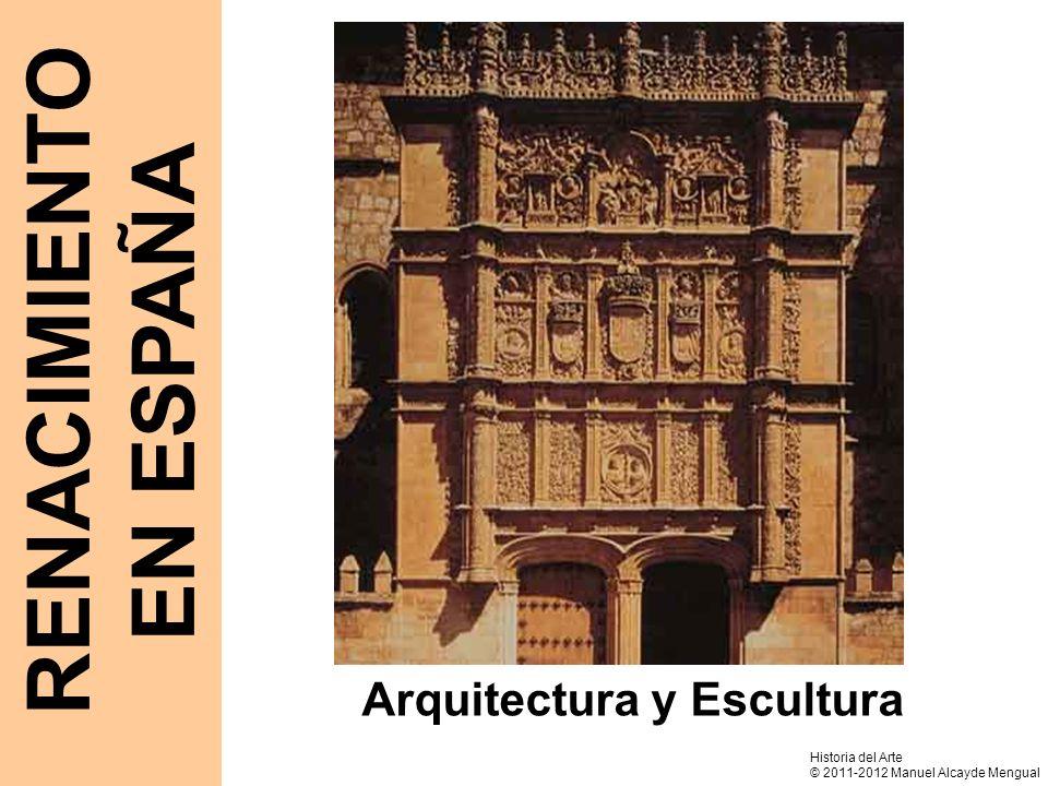 RENACIMIENTO EN ESPAÑA Arquitectura y Escultura Historia del Arte © 2011-2012 Manuel Alcayde Mengual
