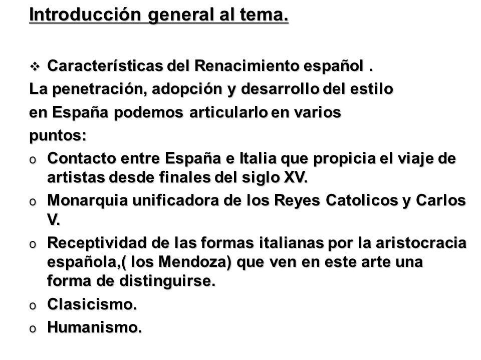 Introducción general al tema. Características del Renacimiento español. Características del Renacimiento español. La penetración, adopción y desarroll