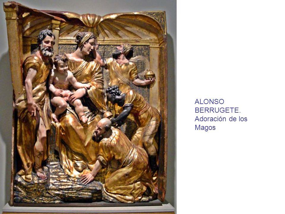 ALONSO BERRUGETE. Adoración de los Magos