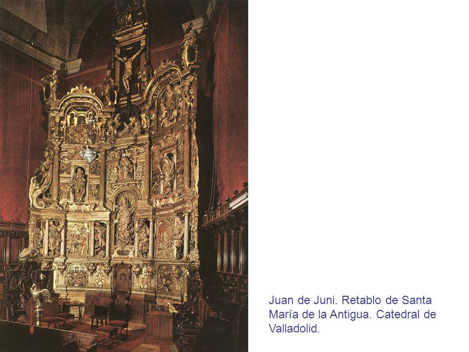 Juan de Juni. Retablo de Santa María de la Antigua. Catedral de Valladolid.