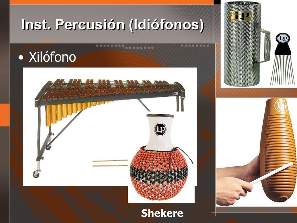 Inst. Percusión (Idiófonos) Xilófono Shekere
