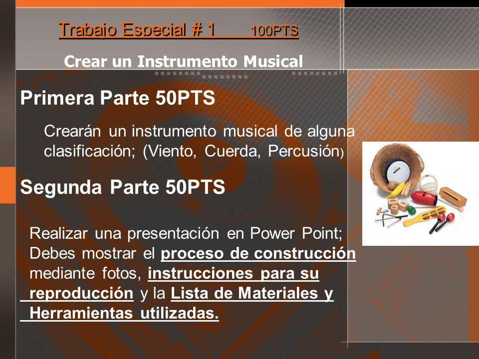 Trabajo Especial # 1 100PTS Crear un Instrumento Musical Primera Parte 50PTS Crearán un instrumento musical de alguna clasificación; (Viento, Cuerda,