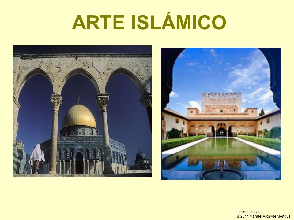 ARTE ISLÁMICO Historia del Arte © 2011 Manuel Alcayde Mengual