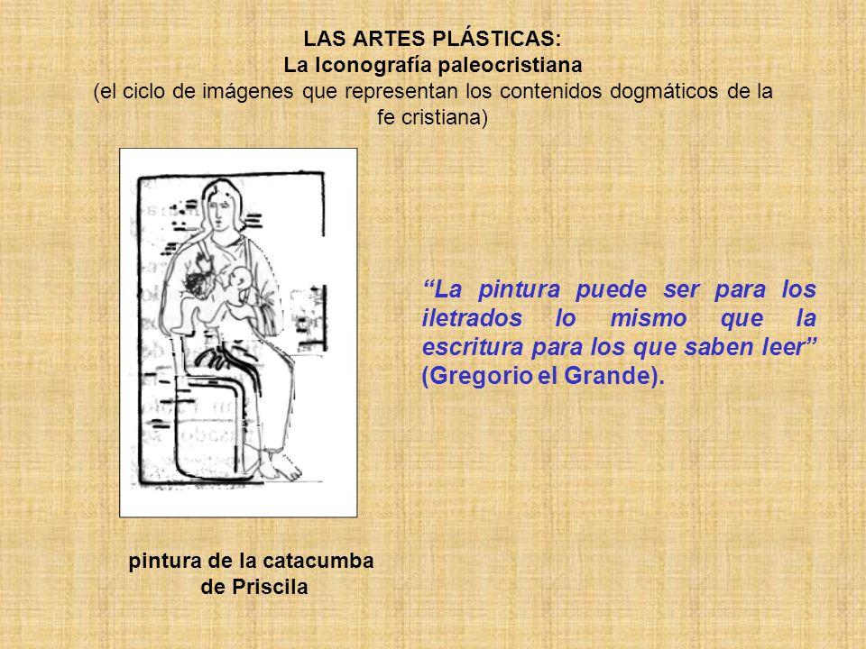 LAS ARTES PLÁSTICAS: La Iconografía paleocristiana (el ciclo de imágenes que representan los contenidos dogmáticos de la fe cristiana) pintura de la c