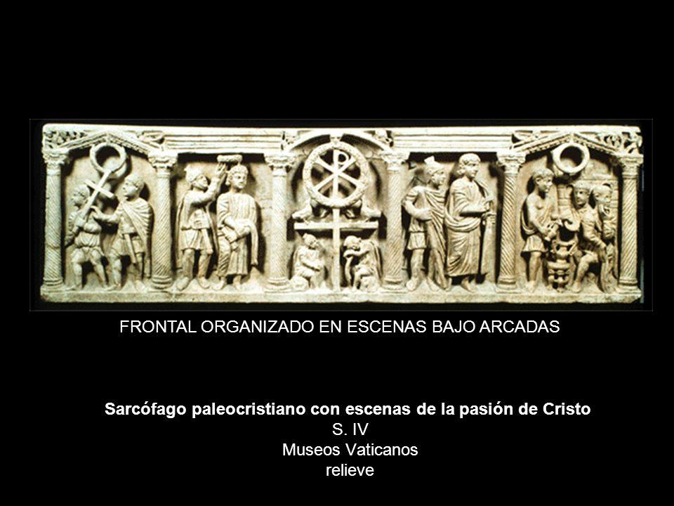 Sarcófago paleocristiano con escenas de la pasión de Cristo S. IV Museos Vaticanos relieve FRONTAL ORGANIZADO EN ESCENAS BAJO ARCADAS