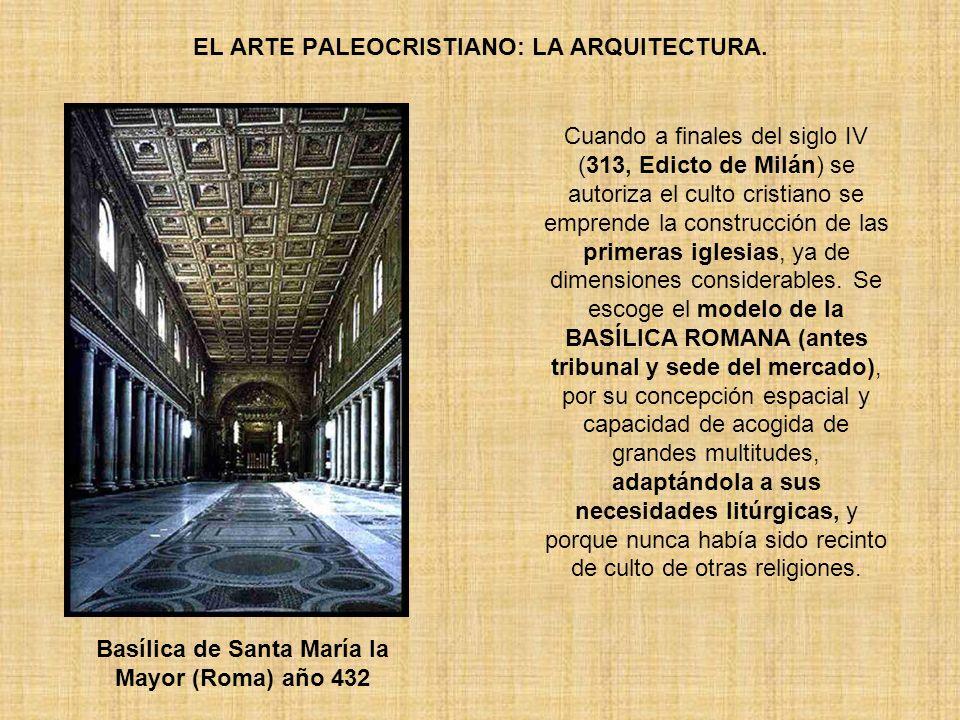 EL ARTE PALEOCRISTIANO: LA ARQUITECTURA. Cuando a finales del siglo IV (313, Edicto de Milán) se autoriza el culto cristiano se emprende la construcci