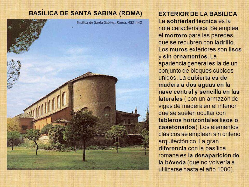 BASÍLICA DE SANTA SABINA (ROMA) EXTERIOR DE LA BASÍLICA La sobriedad técnica es la nota característica. Se emplea el mortero para las paredes, que se