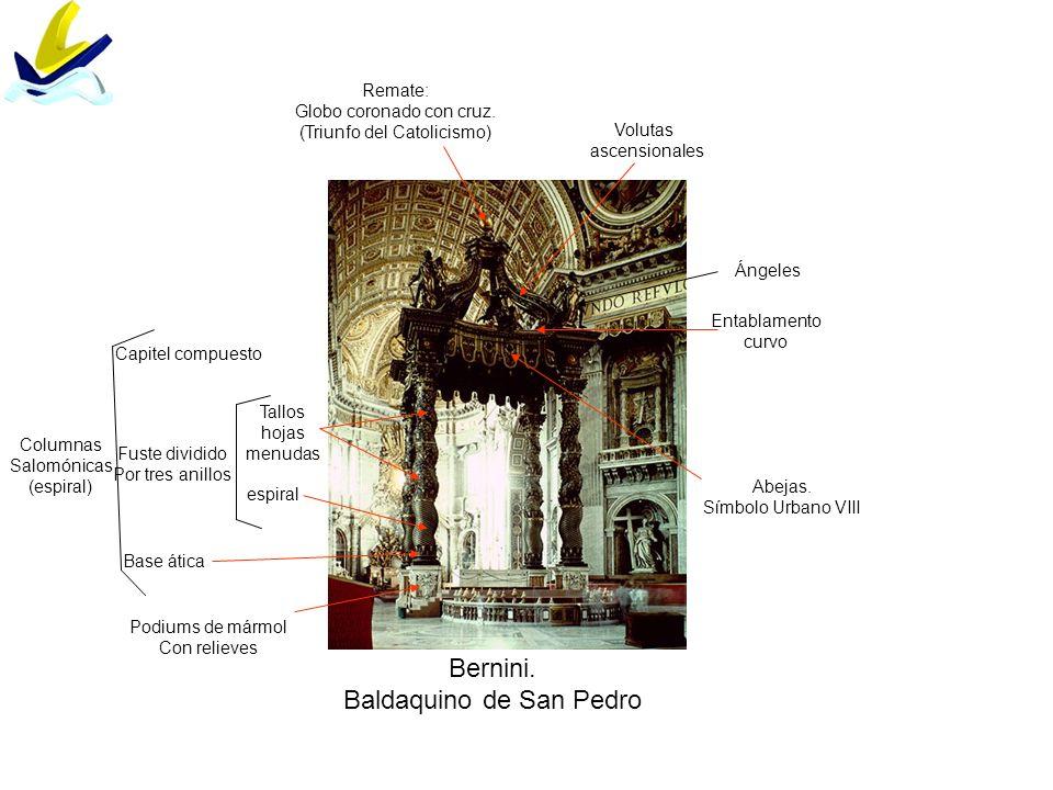 Bernini. Baldaquino de San Pedro Podiums de mármol Con relieves Columnas Salomónicas (espiral) Base ática Fuste dividido Por tres anillos espiral Tall
